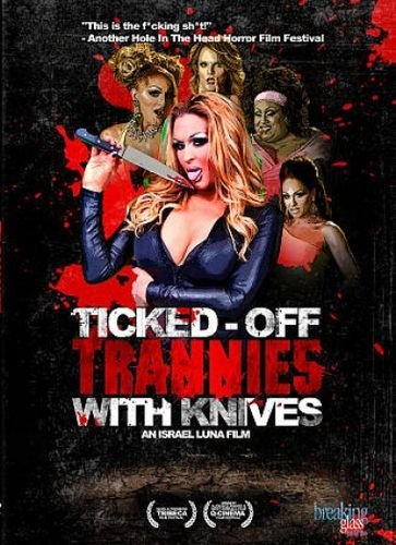 ticked_off_trannies_with_knives